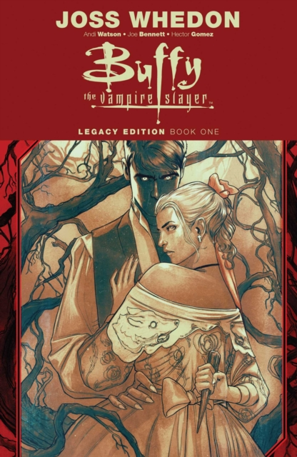 Buffy the Vampire Slayer Legacy Edition Book 1 [(W) Andi Watson & Various (A) Joe Bennett (CA) Nimit Malavia]
